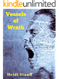 Vessels of Wrath: A novel about bullying, gun violence, school shootings and the forces that create them.
