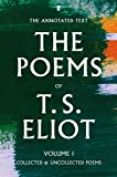 The Poems of T. S. Eliot Volume I: Collected and Uncollected Poems (Faber Poetry)