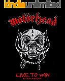 Motörhead: Live To Win (English Edition)
