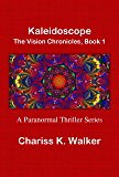 Kaleidoscope (The Vision Chronicles Book 1)