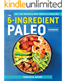 The 5-Ingredient Paleo Cookbook: 100+ Easy Recipes for Busy People on a Paleo Diet