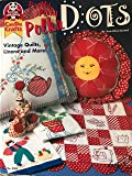 Pretty Perky Polka Dots: Vintage Quilts, Linens and More! (Can Do Crafts)