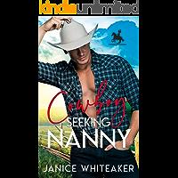 Cowboy Seeking Nanny (Cowboy Classifieds Book 1)