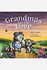 Grandmas Are for Love: An endearing picture book honoring the special bond children have with their grandmothers. (With Love Collection 3) Kindle Edition