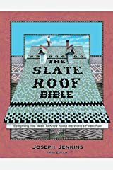 The Slate Roof Bible: Everything You Need to Know About the World's Finest Roof, 3rd Edition Hardcover