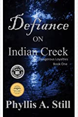 Defiance on Indian Creek (Dangerous Loyalties Book 1) Kindle Edition