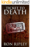 Ticket to Death: Supernatural Horror with Scary Ghosts & Haunted Houses (Haunted Collection Series Book 8)