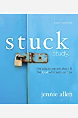 Stuck Study Guide: The Places We Get Stuck and   the God Who Sets Us Free Paperback