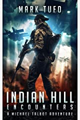Indian Hill 1:  Encounters: A Michael Talbot Adventure Kindle Edition