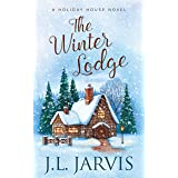 The Winter Lodge: A Sweet Small-Town Romance (Holiday House)