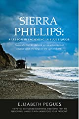 Sierra Phillips: A Lesson in Swimming in Blue Liquor Kindle Edition
