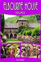 Elbourne House: Volume 8 Kindle Edition