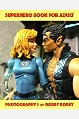 SUPERHERO BOOK FOR ADULT: Anthology with 300 PHOTOGRAPHS OF ACTION FIGURES (PHOTOGRAPHY 1) Kindle Edition