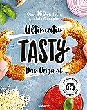 Ultimativ Tasty: Das Original - Über 160 einfach geniale Rezepte