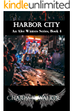 Harbor City: A Supernatural Suspense series (An Alec Winters Series Book 4)