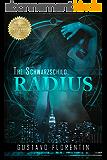 The Schwarzschild Radius (English Edition)