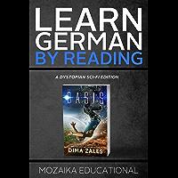 Learn German: By Reading Dystopian SCI-FI (Lesend Englisch Lernen : mit einem dystopischen Science-Fiction-Roman 1) (German Edition)
