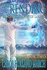 The Rending (The Dreamwalkers of Larreta Book 2) Kindle Edition