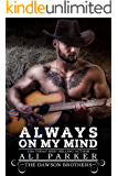 Always On My Mind: A Bad Boy Rancher Love Story (The Dawson Brothers Book 1)