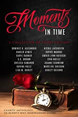 Moments In Time: A Collection of Short Fiction Kindle Edition