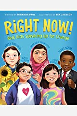 Right Now!: Real Kids Speaking Up for Change Kindle Edition