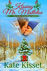 Kissing Mr. Mistletoe: A sexy, small-town, second chance Christmas Romance Kindle Edition