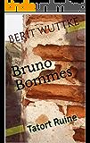 Bruno Bommes: Tatort Ruine (German Edition)