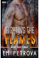 Fighting the Flames (Where There's Smoke Book 1) Kindle Edition