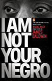 I Am Not Your Negro (English Edition)