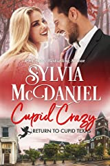 Cupid Crazy: Small Town Romantic Comedy (Return to Cupid, Texas Book 10) Kindle Edition