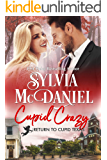 Cupid Crazy: Small Town Romantic Comedy (Return to Cupid, Texas Book 10)