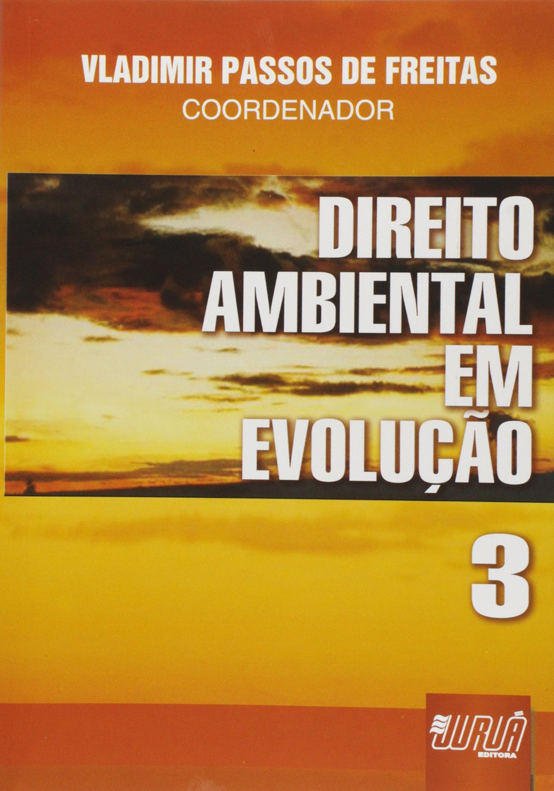 Direito Ambiental em Evolução - Volume 3 PDF