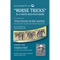 "Horse Tricks Featuring Dr. Sutherland's System of Educating the Horse (Annotated) Together with ""A Handful of Feats"" (Horse Training How-To Book 9) (English Edition)"