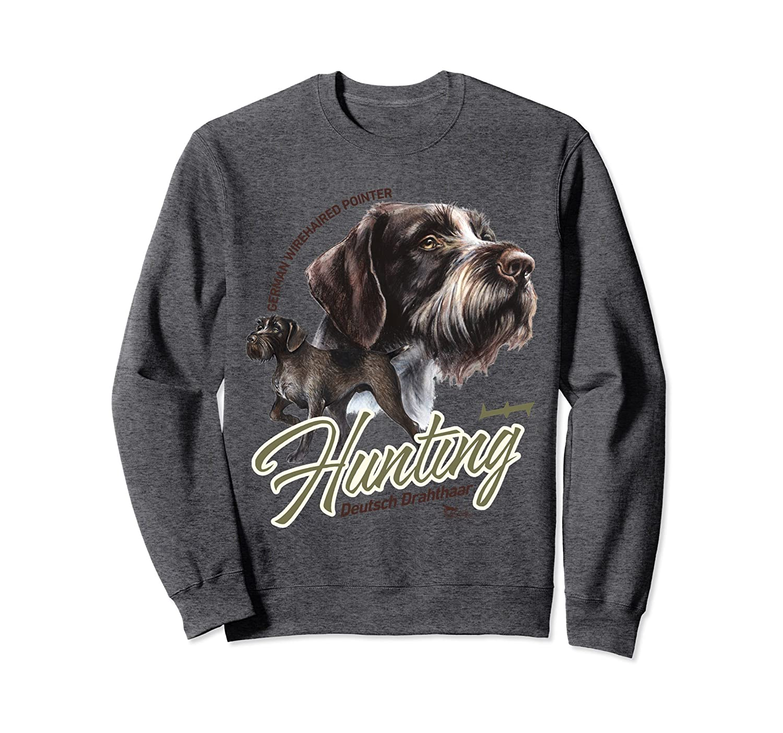 Sweatshirt German Wirehaired Pointer Hunting Dog GWP-ah my shirt one ...
