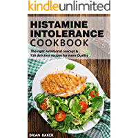 Histamine Intolerance Cookbook: The right nutritional concept & 150 delicious recipes for more Quality