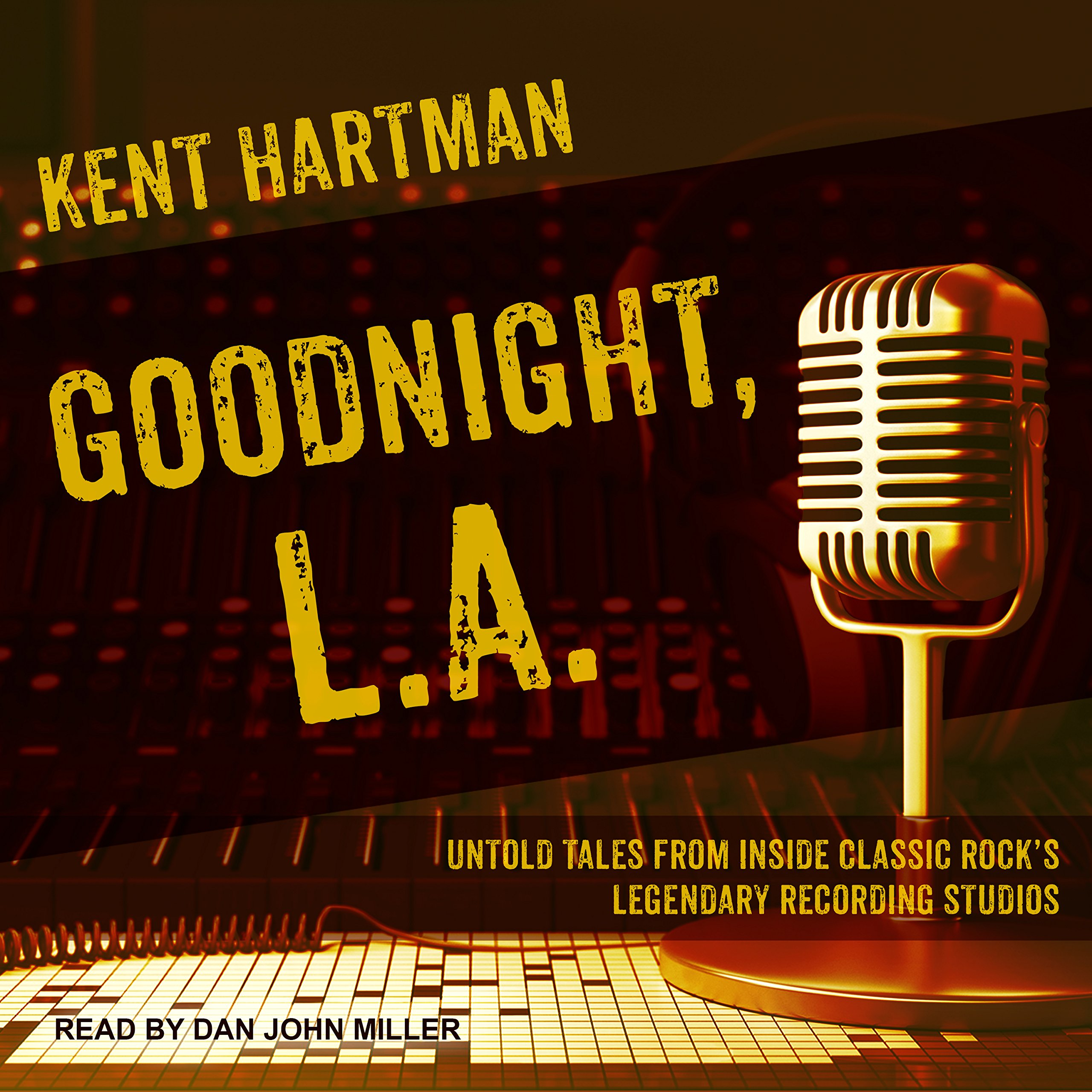 goodnight la untold tales from inside classic rocks legendary recording studios