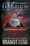 CapWar ELECTION (CapStone Conspiracy Book 1)