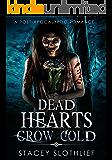 Dead Hearts Grow Cold: A Post-Apocalyptic Novella