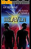 Heaven: Hybrids - Episode 4 (The Hybrids)