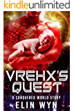 Vrehx's Quest: A Conquered World Story (The Conquered World: Book 11.5)