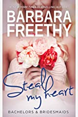 Steal My Heart (Bachelors & Bridesmaids #2) Kindle Edition