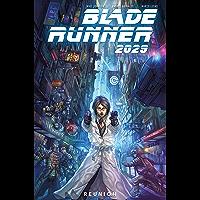Blade Runner 2029 Vol. 1: Reunion (English Edition)