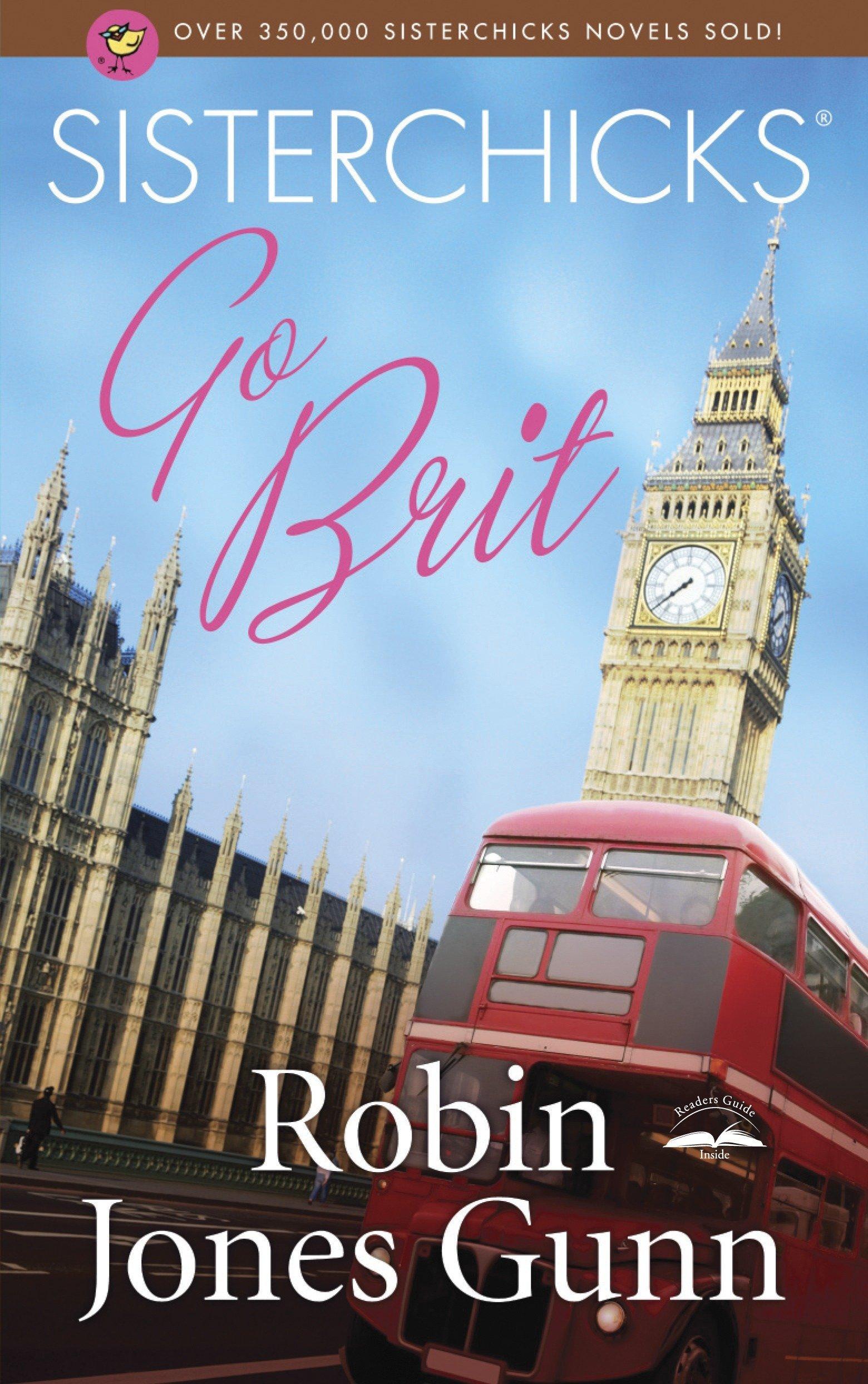 Sisterchicks Go Brit! (Sisterchicks Series #7) ebook