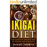 IKIGAI DIET: The Secret of Japanese Diet to Health and Longevity