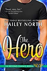 The Hero (The Second Chance Room Book 3) Kindle Edition