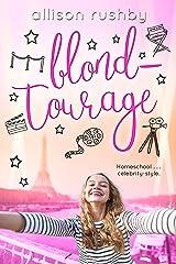 Blondtourage Kindle Edition