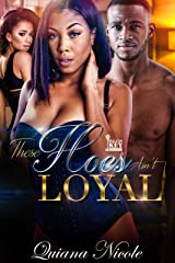 These Hoes Ain't Loyal Kindle Edition