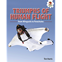 Triumphs of Human Flight: From Wingsuits to Parachutes (Feats of Flight) (English Edition)