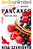 Pancakes Recipes: Top 20 Pancake Cookbook, Fritters and Сheesecakes for Breakfast, Prepare Easily With Pictures Step by Step