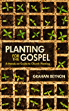 Planting for the Gospel (English Edition)